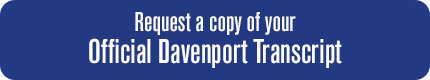 Request an official copy of your Davenport University Transcript